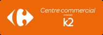 Centre Commercial Carrefour K2